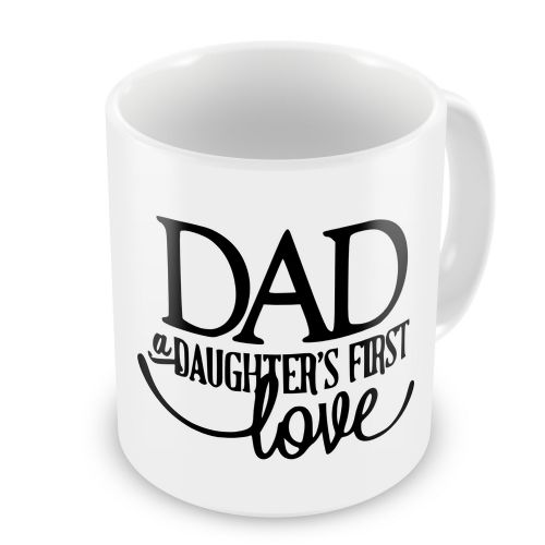 Dad A Daughter's First Love Novelty Gift Mug
